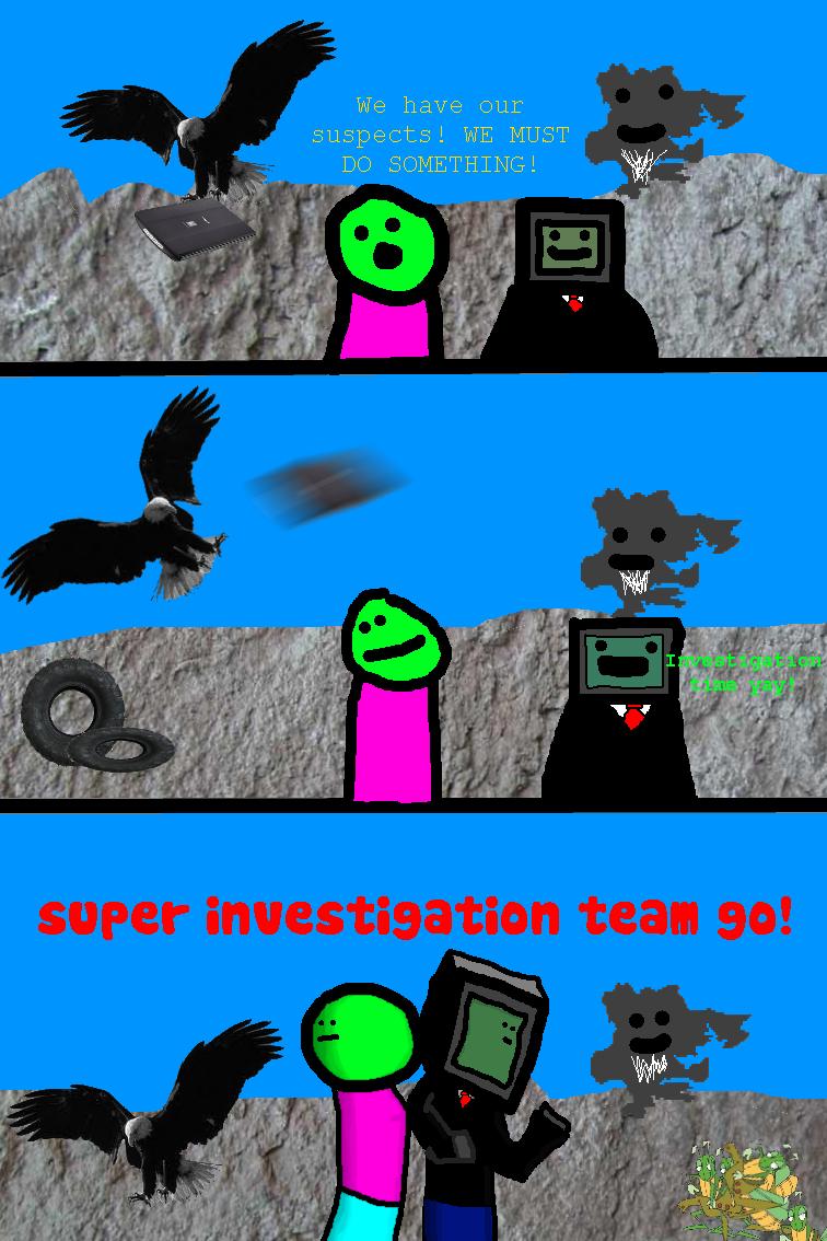 Go go Investigate go!
